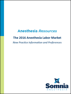 The 2016 Anesthesia Labor Market: New Practice Information and Preferences